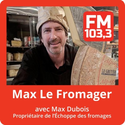 Image of the show Max Le fromager au FM 103.3