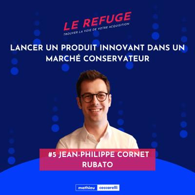 #5 Jean-Philippe Cornet - Rubato - Lancer un produit innovant dans un marché conservateur cover