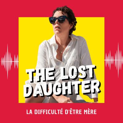The Lost Daughter : la difficulté d'être mère (Venise 2021) cover