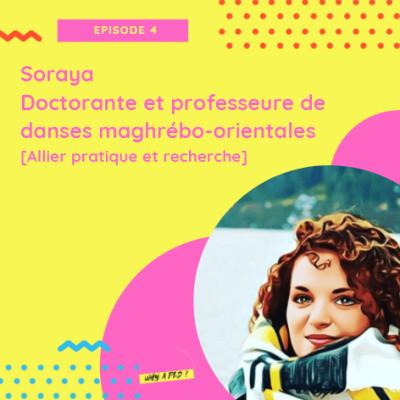 Episode 4 - Soraya, Doctorante et professeure de danses maghrébo-orientales [Allier pratique et recherche] cover