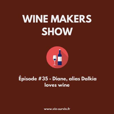 #35 - Diane alias Dalkia loves wine, Instagram et le vin cover