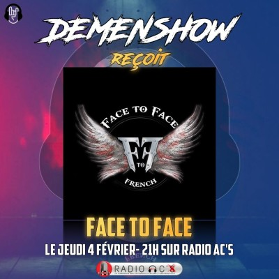 "Radio AC'S ""DEMENSHOW"" du 04/02/21 Invité FACE TO FACE cover"