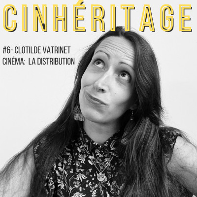 Cinéma: la distribution / avec Clotilde Vatrinet cover