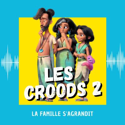 Les Croods 2 : la famille s'agrandit cover