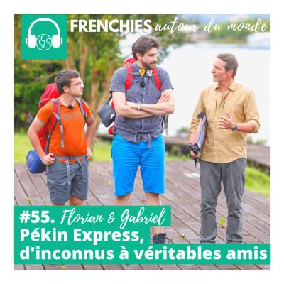 #55. Florian & Gabriel, Pékin Express, d'inconnus à véritables amis cover
