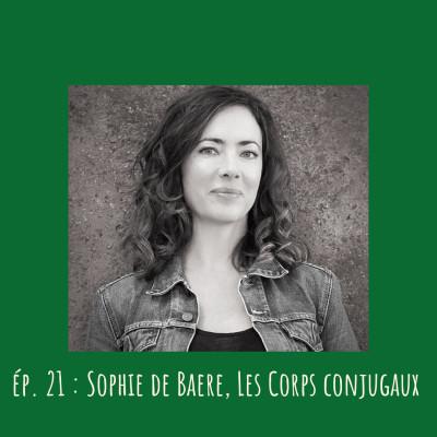 # 21 - Sophie de Baere, Les Corps conjugaux cover