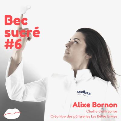 Episode #6 - Alixe Bornon, Les Belles Envies - Pâtisserie à Indice Glycémique Contrô cover