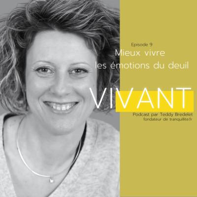 Episode 9 - Cécile Flaceliere : Mieux vivre les émotions du deuil cover
