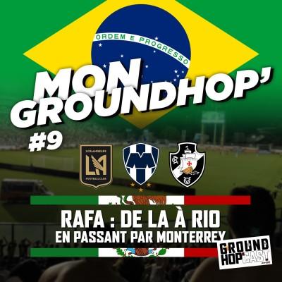 Rafa 🇺🇸🇲🇽🇧🇷 : De Los Angeles à Rio en passant par Monterrey — MON GROUNDHOP' #9