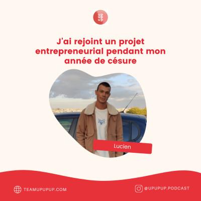 Lucien - J'ai rejoint un projet entrepreneurial pendant mon année de césure cover