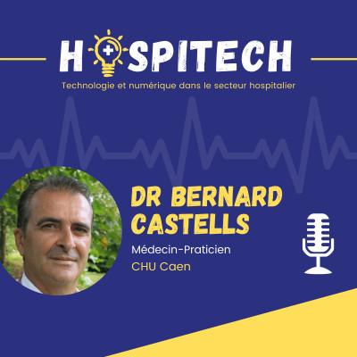 Dr Bernard Castells - CHU Caen- Quelles bascules notre système de santé doit-il faire pour réussir sa transformation numérique cover