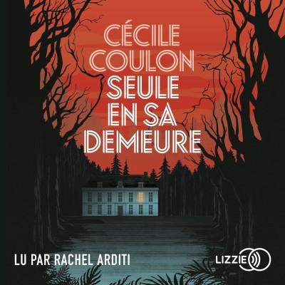 Seule en sa demeure - Cécile Coulon cover
