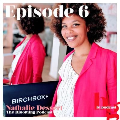#6 - Afro & tribulations capillaires : l'histoire de Nathalie, Manager Hairstylist chez Birchbox France cover