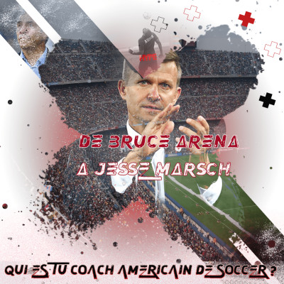DE BRUCE ARENA A JESSE MARSCH, QUI ES TU LE COACH AMERICAIN DE SOCCER ? cover