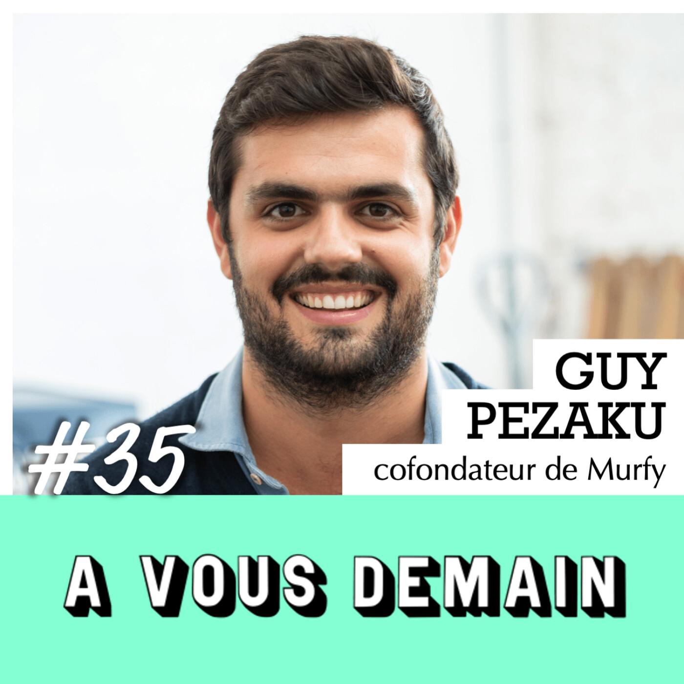 #35 | Guy Pezaku (Murfy) : réparer pour ne plus jeter