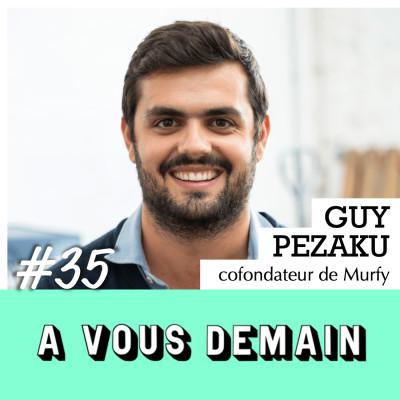 #35 | Guy Pezaku (Murfy) : réparer pour ne plus jeter cover