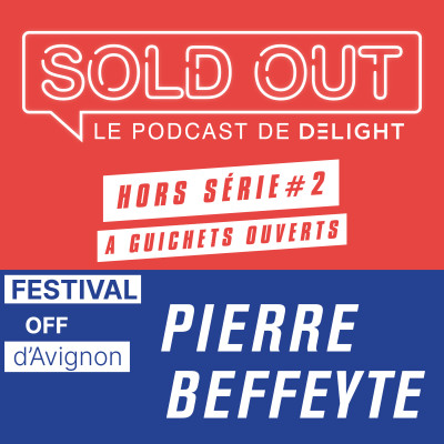 SOLD OUT HORS SERIE #2 - Pierre BEFFEYTE / Festival Off d'Avignon cover