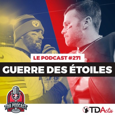 image TDA Podcast n°271 - Preview S15 : Tom Brady et Big Ben se retrouvent