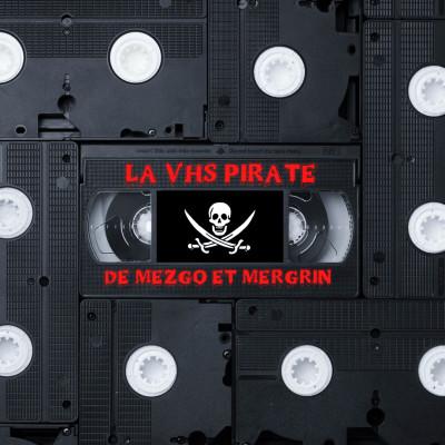 Bonus : La VHS pirate de MezGo et Mergrin