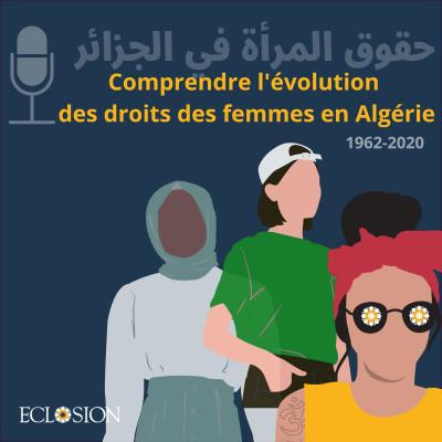 [Episode spécial] Comprendre l'évolution des droits des femmes en Algérie, avec Feriel Lalami cover