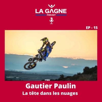 [Mini] EP 15 - Gautier Paulin, La Tête dans les nuages (version courte) cover