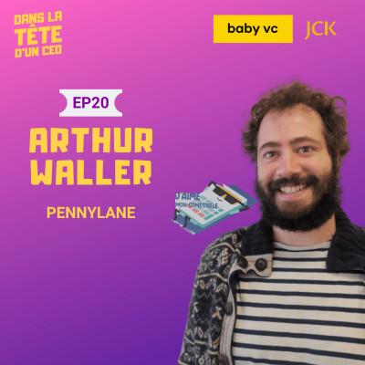 #20 Arthur Waller (Pennylane) : Sur son parcours entrepreneurial, sa cession de PriceMatch à Booking, la création de Pennylane et plus cover