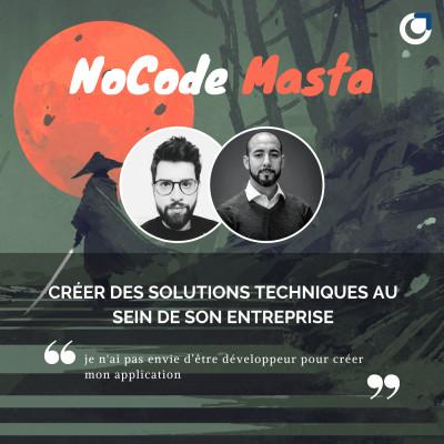 NoCode Masta : Utiliser le NoCode dans son entreprise avec Mehdi Bensafi cover