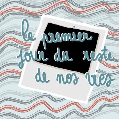 LE PREMIER JOUR DU RESTE DE NOS VIES cover