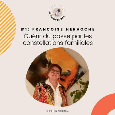 1. Guérir du passé par les constellations familiales avec Francoise Hervoche cover