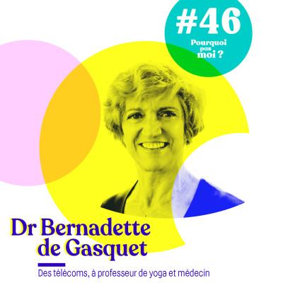 46 Dr Bernadette de Gasquet : A 38 ans (3 enfants) devenir médecin et professeur de yoga cover