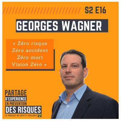 """S2E16 - Georges WAGNER """" VISION ZÉRO"""" cover"""