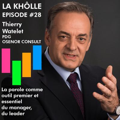 #28 La parole outil premier et essentiel - Thierry Watelet - PDG Osenor Consult cover