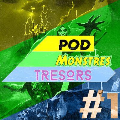 Pod Monstres Trésors - Ep 1 : Not For Me [Tomb. Vamp. Part. 2]