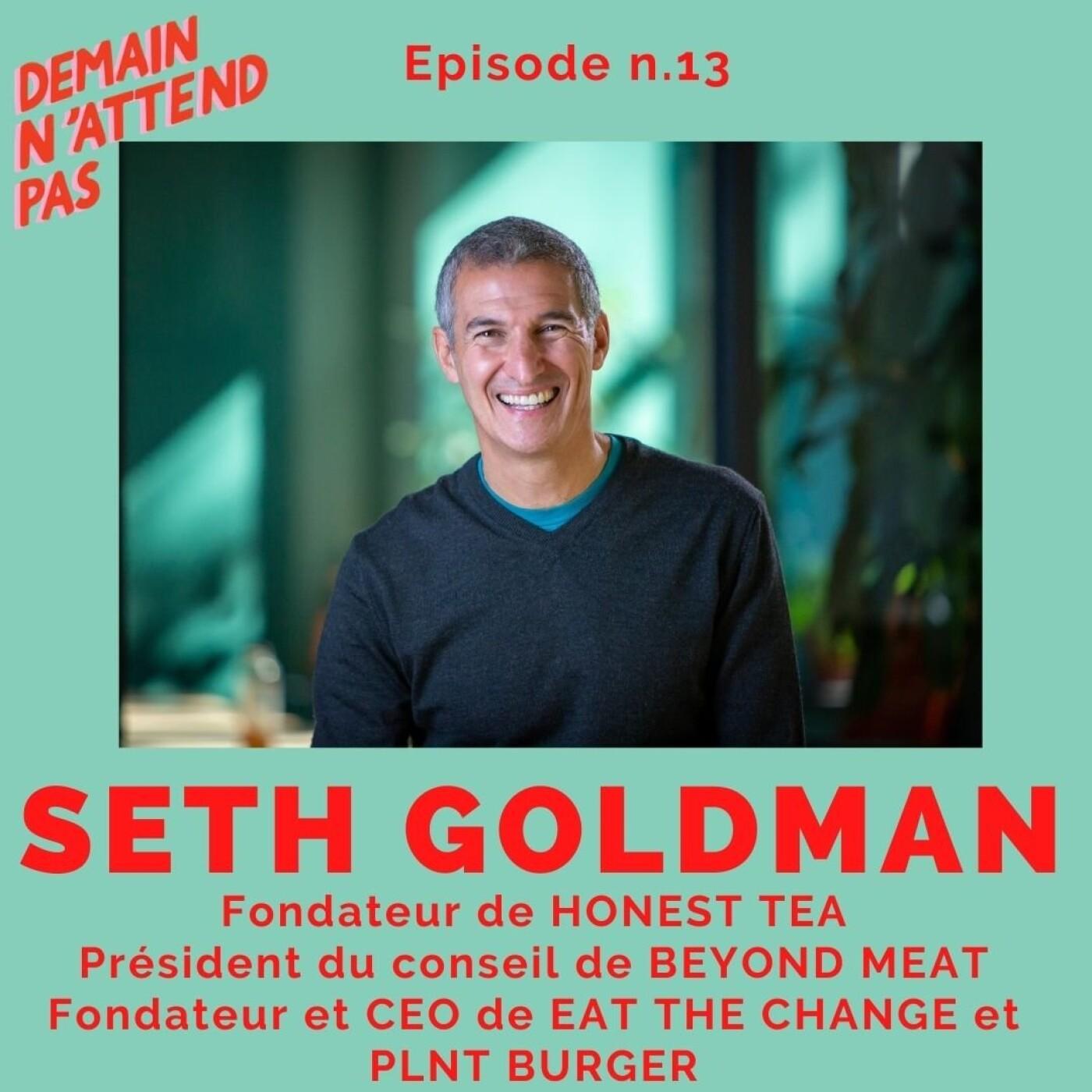 13 - Seth Goldman, fondateur d'Honest Tea et président du conseil de Beyond Meat, transformer le monde en changeant ce qu'on mange