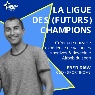LIGUE DES (FUTURS) CHAMPIONS #13 - FRED DIAW - CEO SPORTIHOME cover