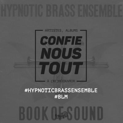 image Confie-nous tout  : Hypnotic Brass Ensemble