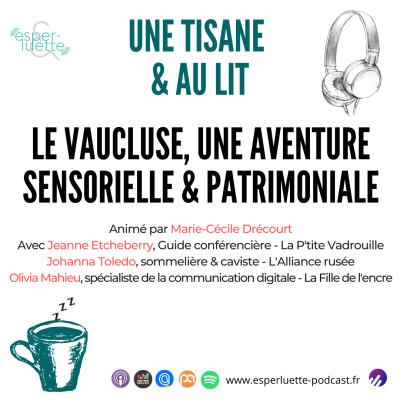 Le Vaucluse, une aventure sensorielle & patrimoniale - Une Tisane & Au Lit cover