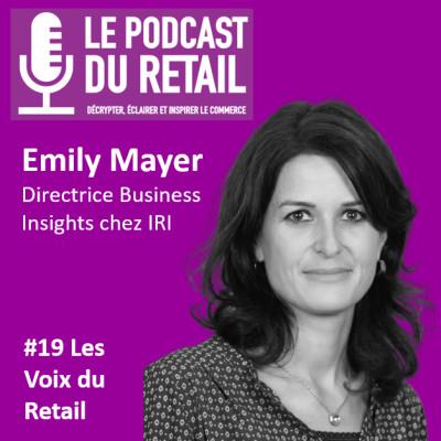 """#19 Emily Mayer, Directrice Business Insight IRI, LES VOIX """"Les Français ne souhaitent plus dissocier prix et qualité"""" cover"""