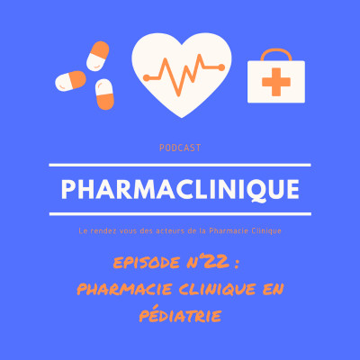 Episode 22 : Heloise CAPELLE et la pharmacie clinique en pédiatrie cover