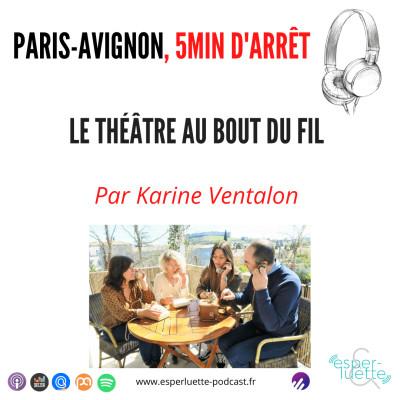 Le théâtre au bout du fil - Paris/Avignon, 5 minutes d'arrêt cover