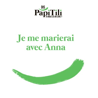 Je me marierai avec Anna