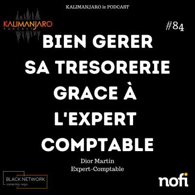 Kalimanjaro épisode #84: Bien gérer sa trésorerie grâce à l'expert comptable avec Dior MART cover