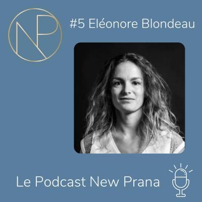 Episode #5 - Eléonore Blondeau - S'engager dans des projets cohérents avec ses convictions, rebondir, et se créer une activité sur-mesure cover