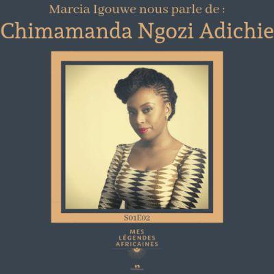 image Chimamanda Ngozi Adichie par Marcia Igouwe - SO1E02