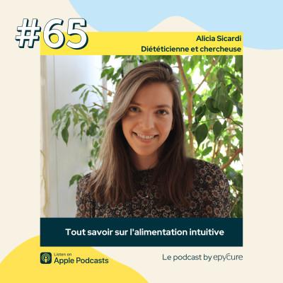 65 : Tout savoir sur l'alimentation intuitive | Alicia Sicardi, diététicienne et chercheuse cover