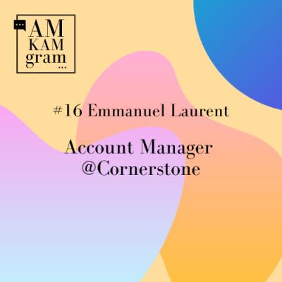 Episode 16:  Emmanuel, Account Manager chez Cornerstone
