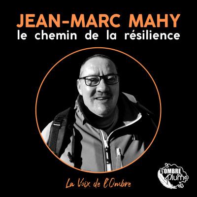 Jean-Marc MAHY : le chemin de la résilience - partie 2 cover