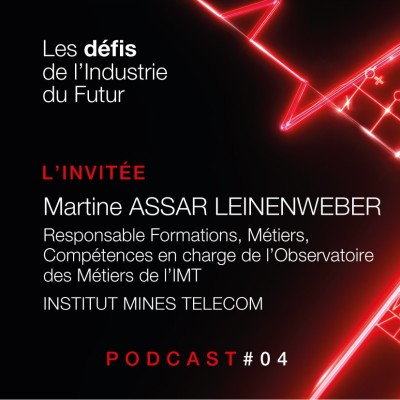 Episode 4 - Interview de Martine Assar Leinenweber - Responsable Formations, Métiers, Compétences IMT cover