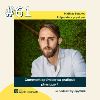 61 : Comment optimiser sa pratique physique ? | Mathias Soulhol, préparateur physique et vulgarisateur scientifique cover