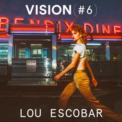 VISION #6 - LOU ESCOBAR cover